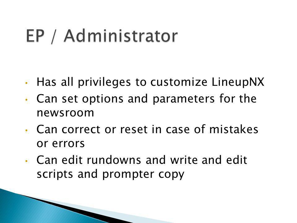 EP / Administrator Has all privileges to customize LineupNX