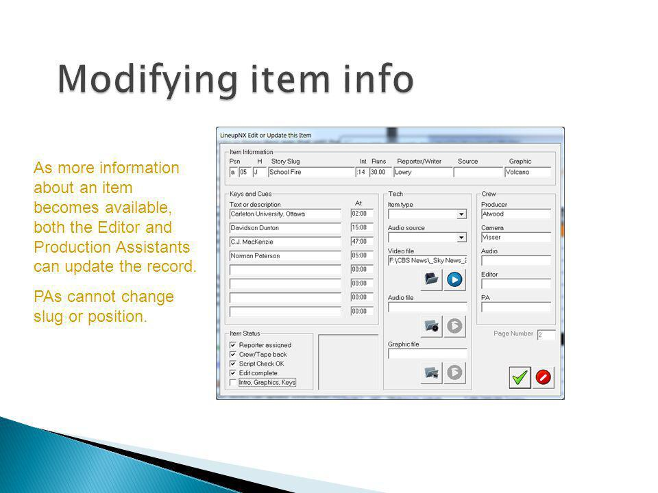 Modifying item info As more information about an item becomes available, both the Editor and Production Assistants can update the record.