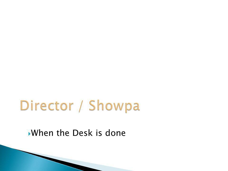 Director / Showpa When the Desk is done