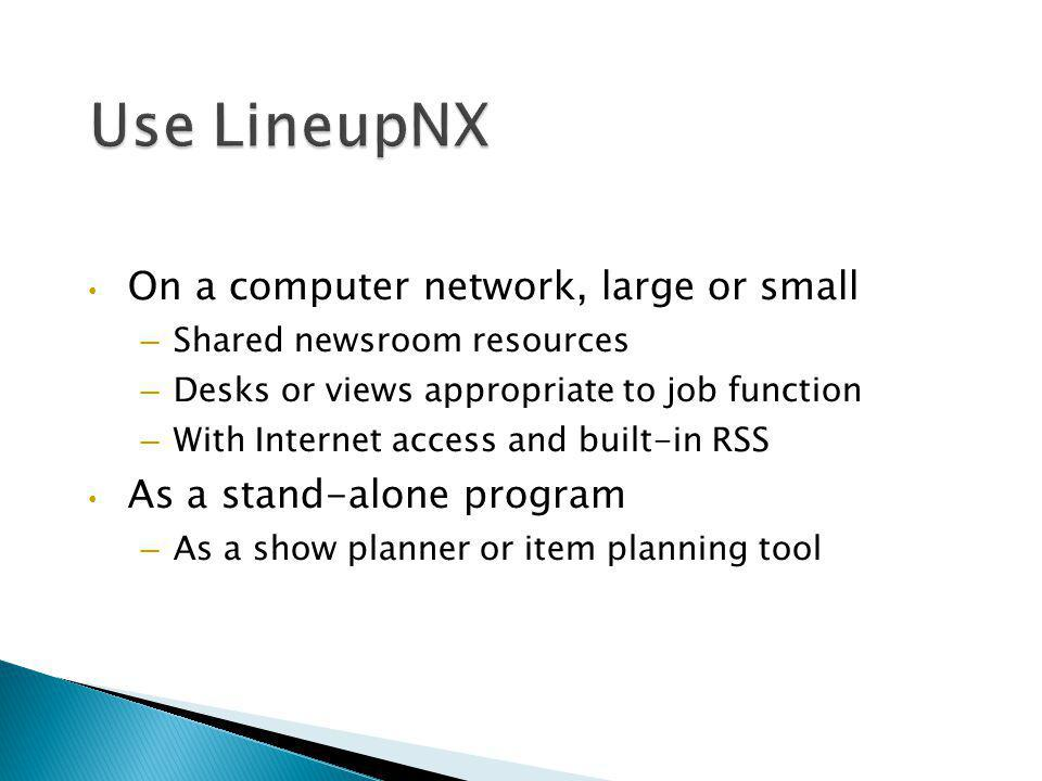 Use LineupNX On a computer network, large or small