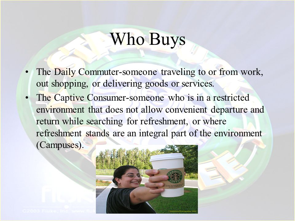 Who Buys The Daily Commuter-someone traveling to or from work, out shopping, or delivering goods or services.