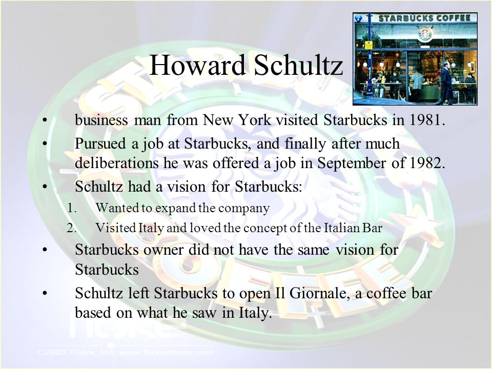 Howard Schultz business man from New York visited Starbucks in 1981.