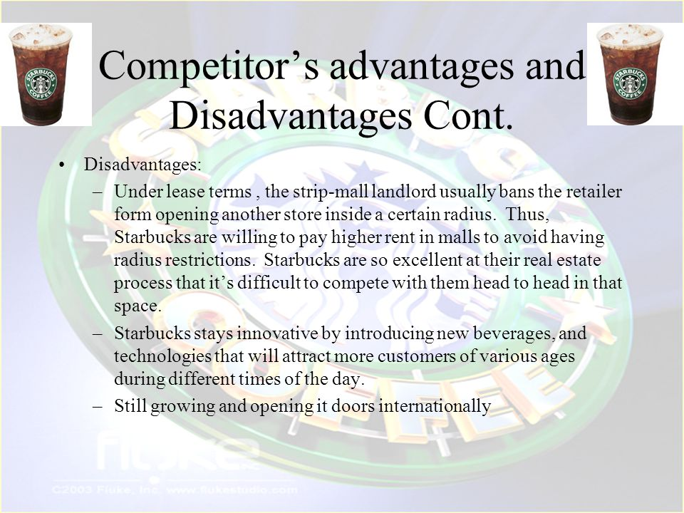 Competitor's advantages and Disadvantages Cont.