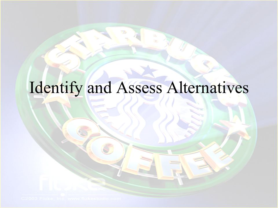 Identify and Assess Alternatives