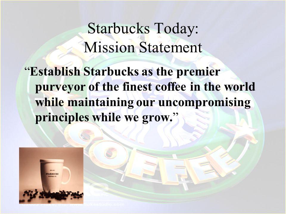 Starbucks Today: Mission Statement