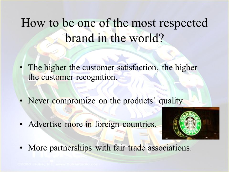 How to be one of the most respected brand in the world