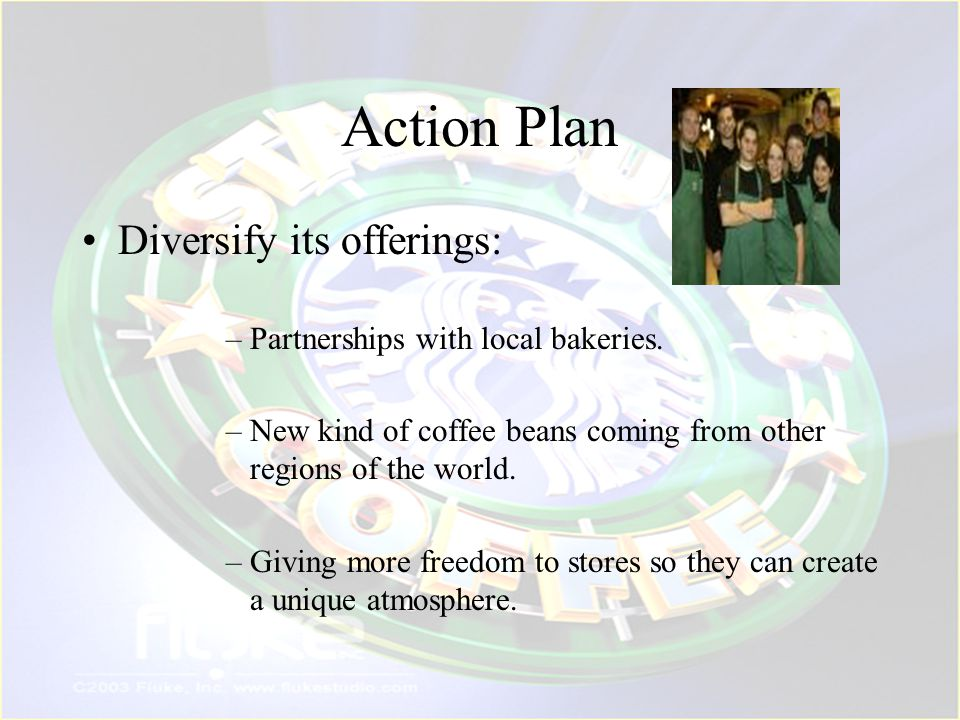 Action Plan Diversify its offerings: Partnerships with local bakeries.