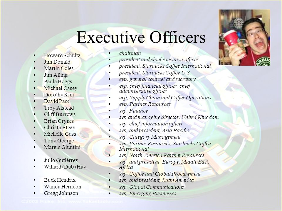 Executive Officers chairman Howard Schultz