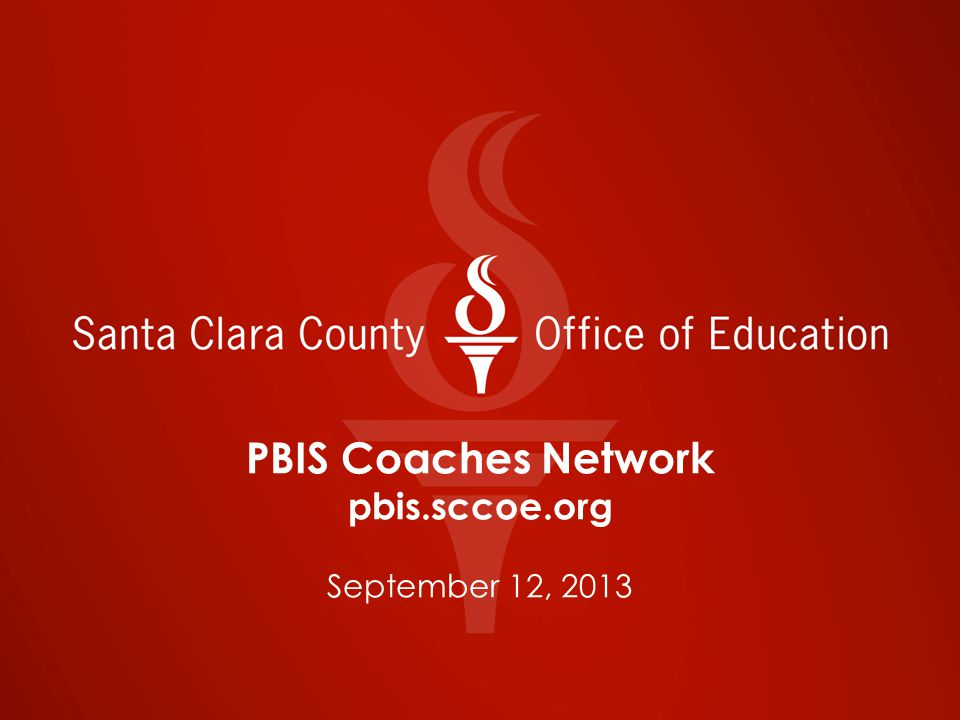 PBIS Coaches Network pbis.sccoe.org September 12, 2013