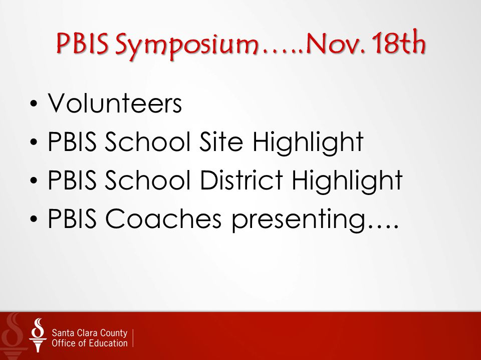 PBIS Symposium…..Nov. 18th Volunteers PBIS School Site Highlight