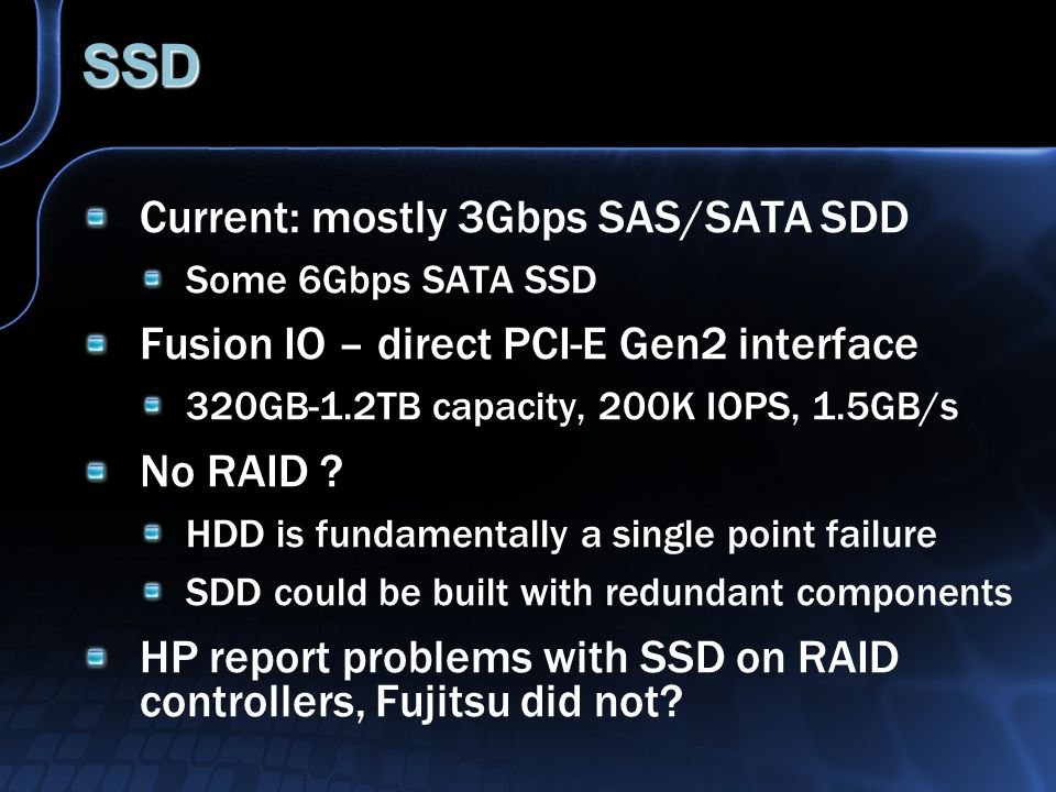 SSD Current: mostly 3Gbps SAS/SATA SDD