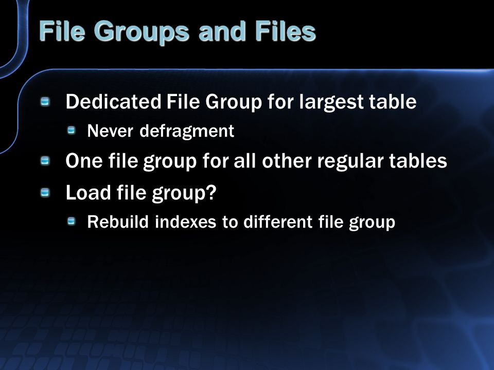File Groups and Files Dedicated File Group for largest table