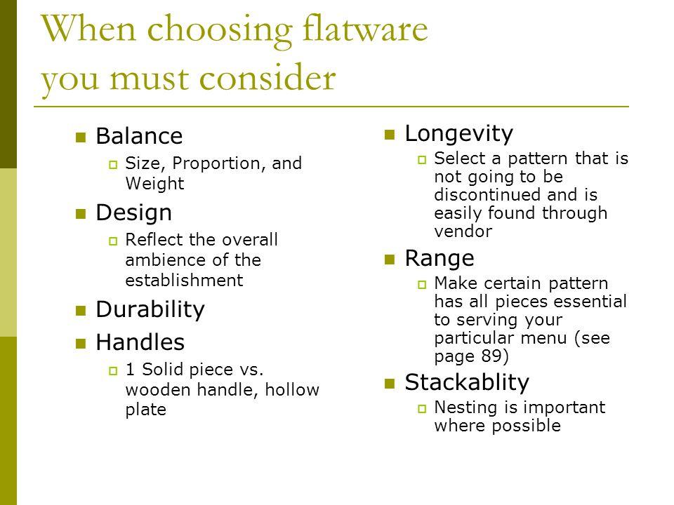 When choosing flatware you must consider