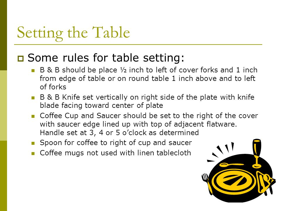 Setting the Table Some rules for table setting: