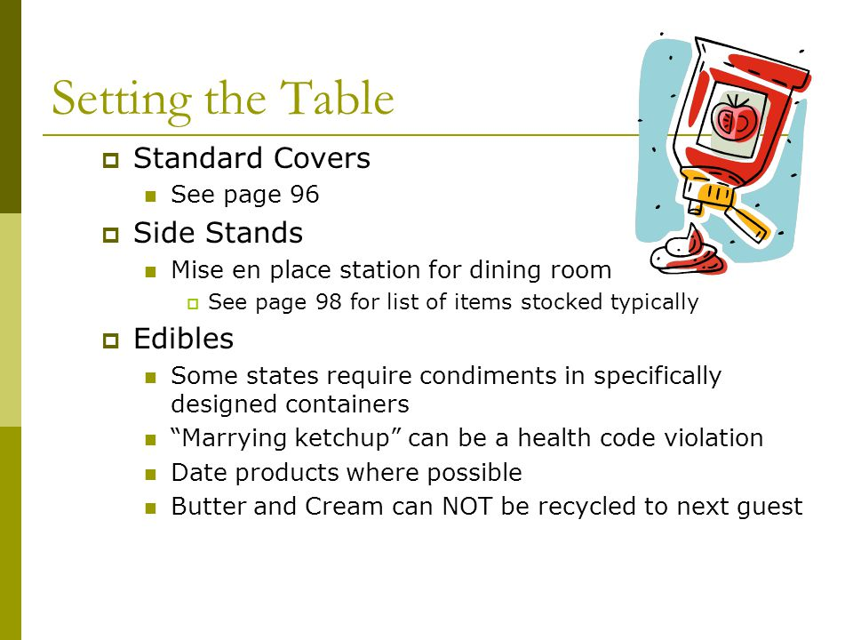 Setting the Table Standard Covers Side Stands Edibles See page 96