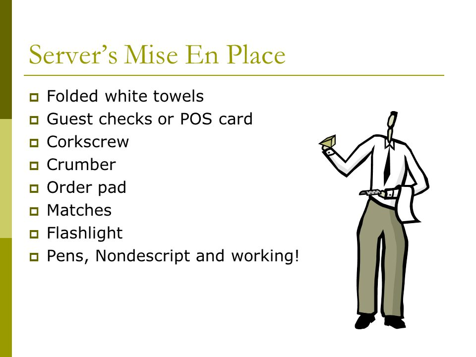 Server's Mise En Place Folded white towels Guest checks or POS card