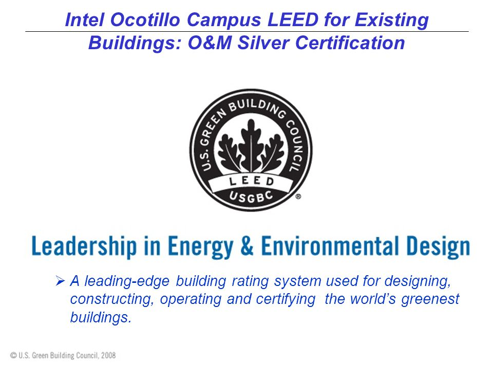 Intel Ocotillo Campus LEED for Existing Buildings: O&M Silver Certification