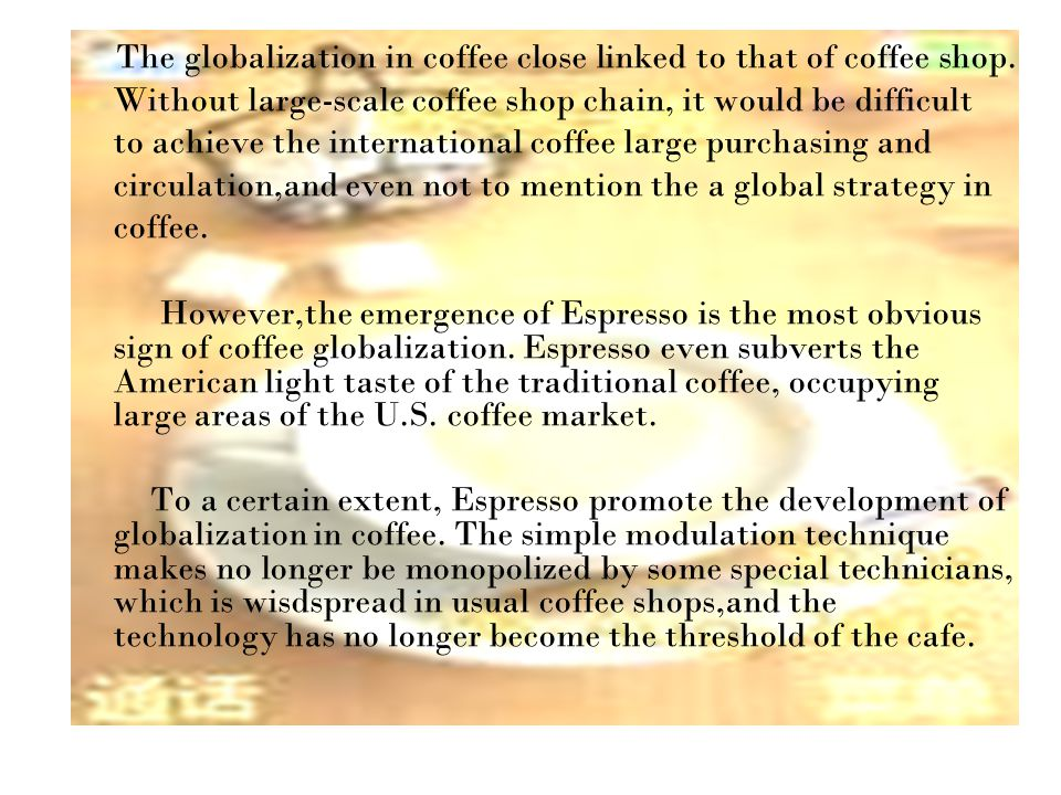 The globalization in coffee close linked to that of coffee shop