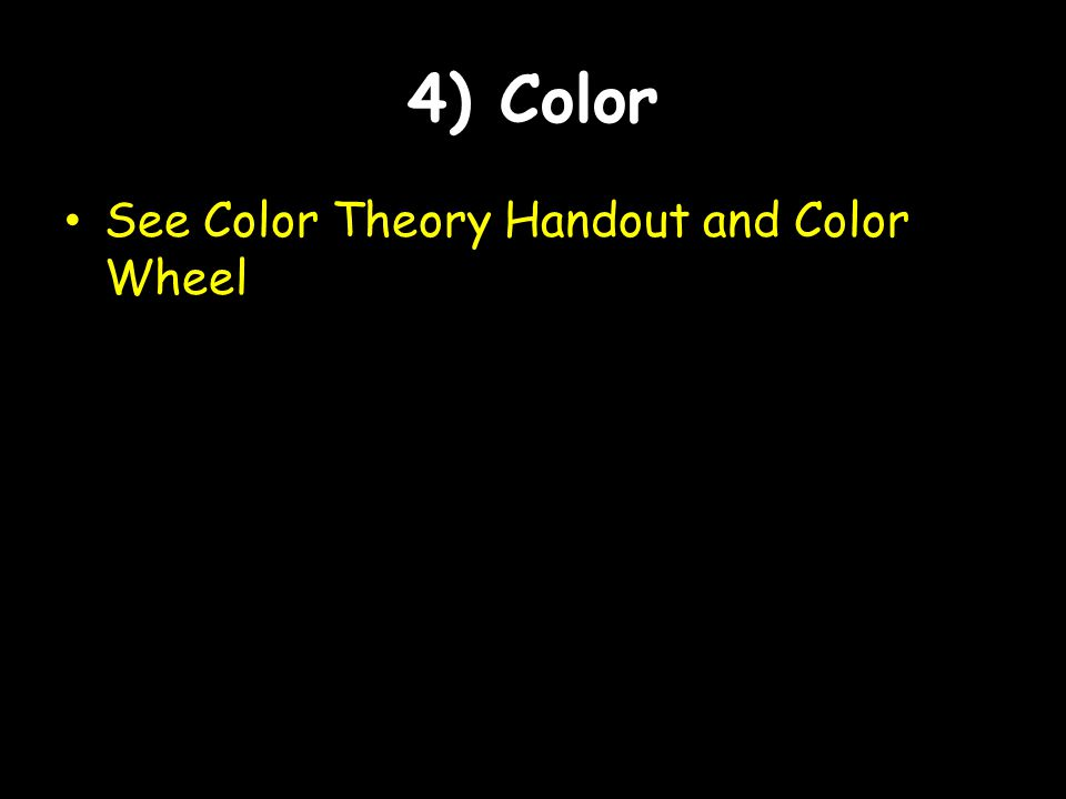 4) Color See Color Theory Handout and Color Wheel