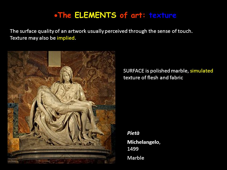 The ELEMENTS of art: texture