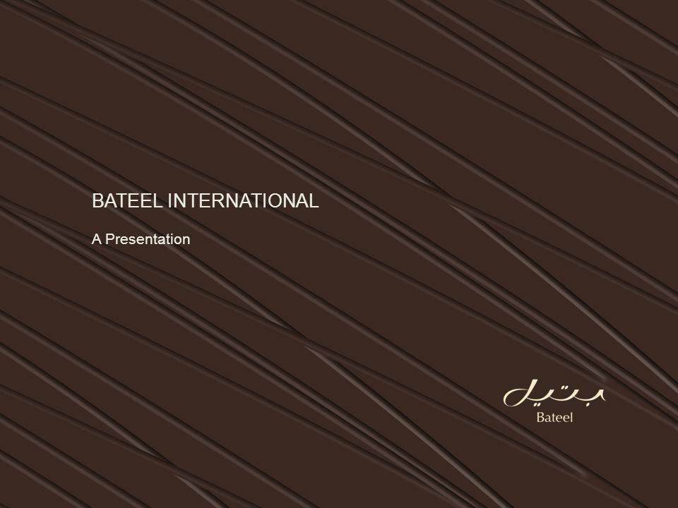 BATEEL INTERNATIONAL A Presentation