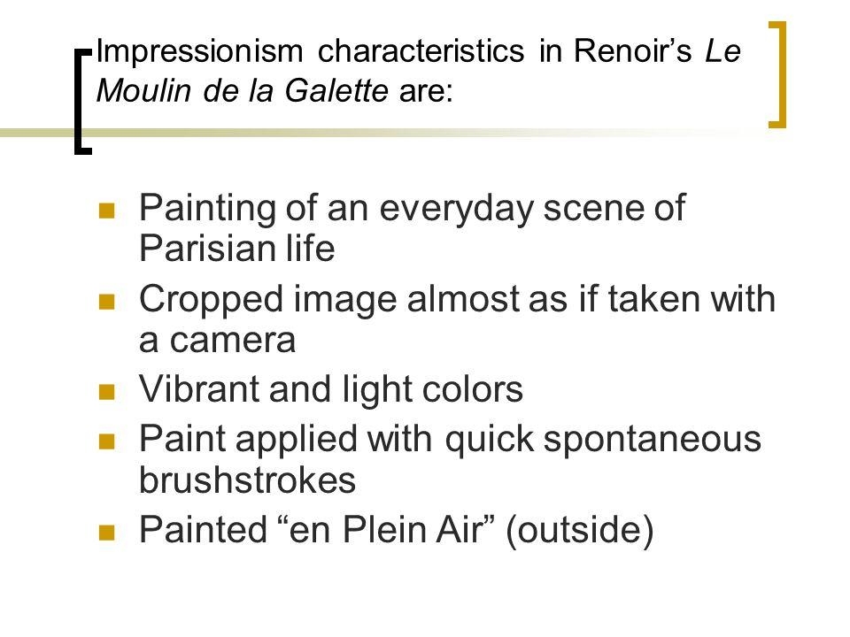 Impressionism characteristics in Renoir's Le Moulin de la Galette are: