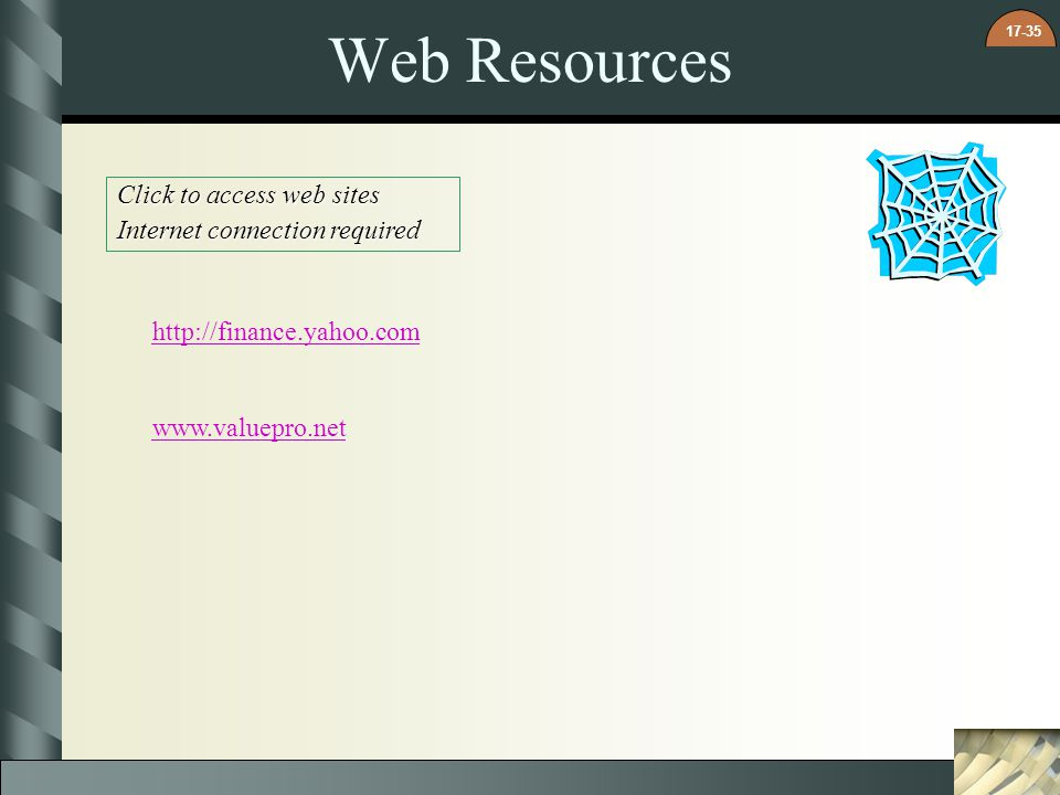 Web Resources Click to access web sites Internet connection required