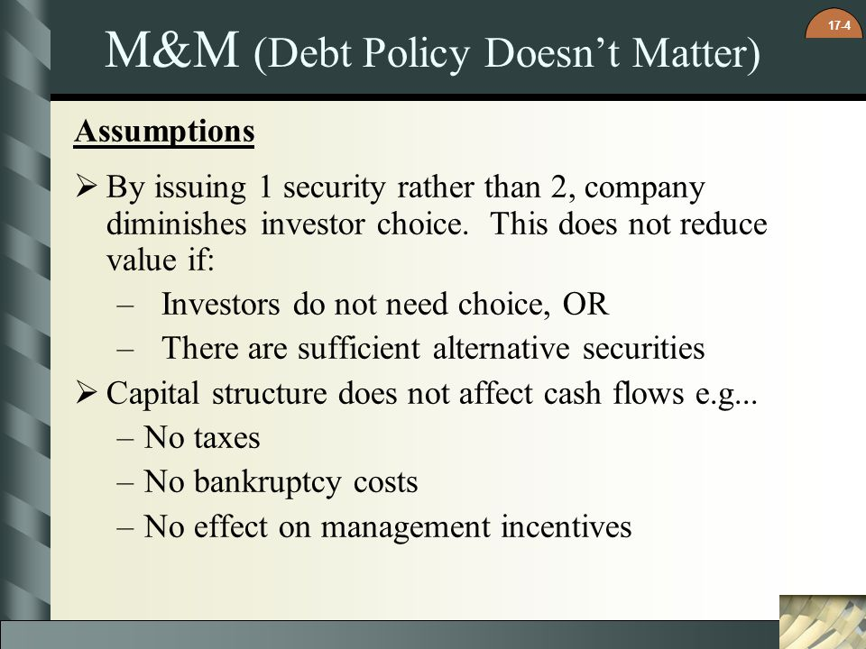 M&M (Debt Policy Doesn't Matter)