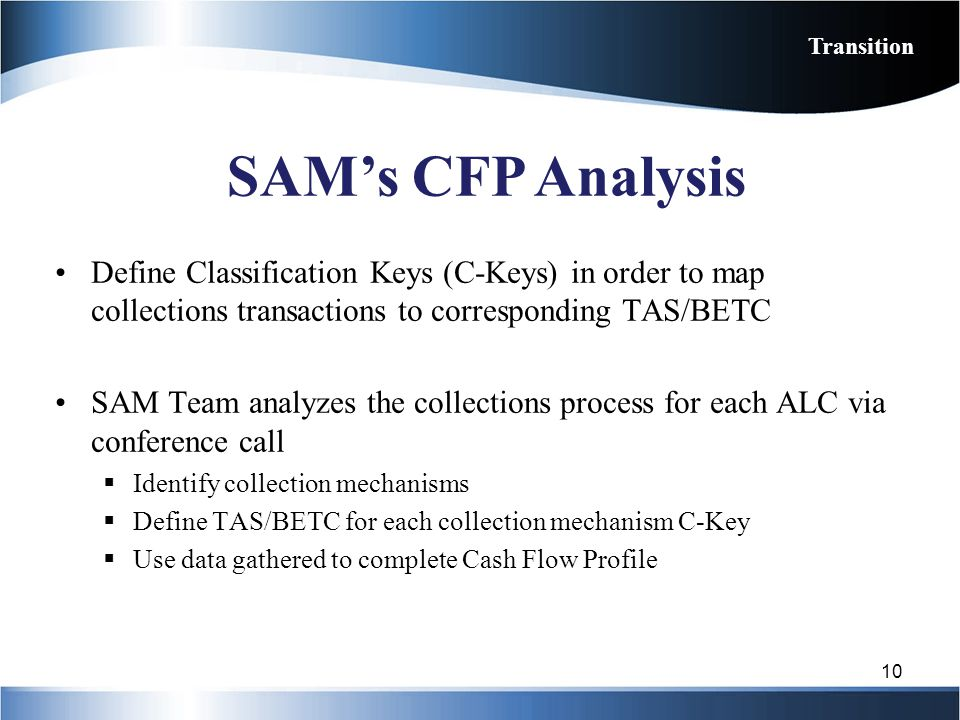 Transition SAM's CFP Analysis. Define Classification Keys (C-Keys) in order to map collections transactions to corresponding TAS/BETC.