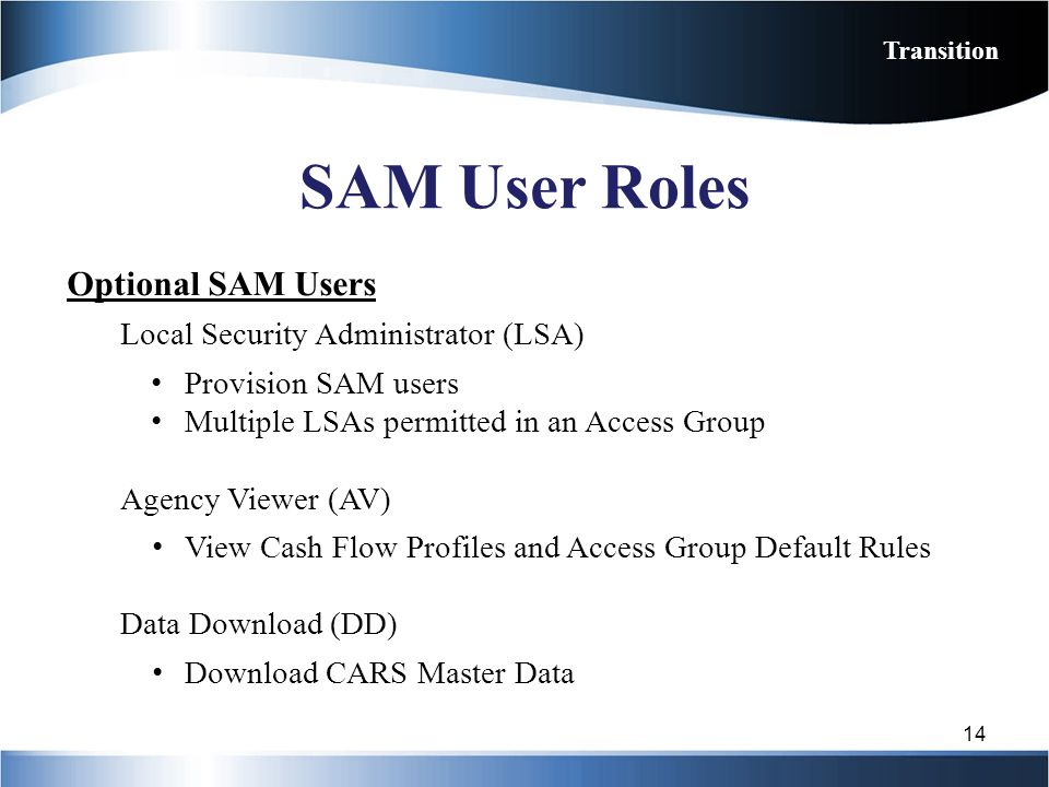 SAM User Roles Optional SAM Users Local Security Administrator (LSA)
