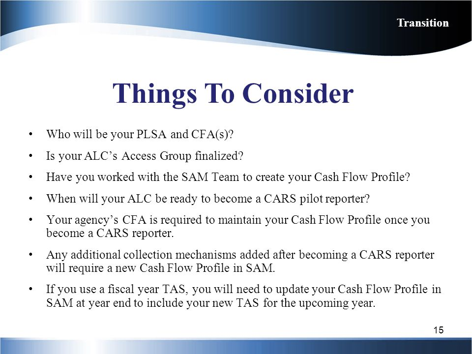 Things To Consider Who will be your PLSA and CFA(s)