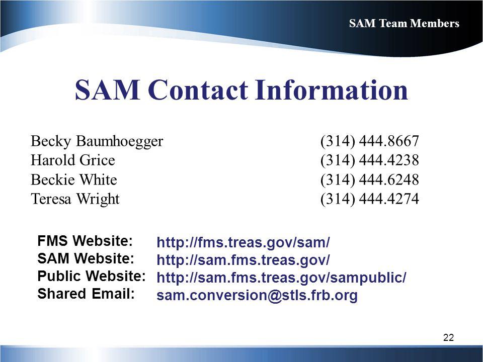 SAM Team Members SAM Contact Information. Becky Baumhoegger (314) 444.8667. Harold Grice (314) 444.4238.