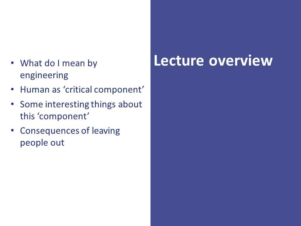 Lecture overview What do I mean by engineering