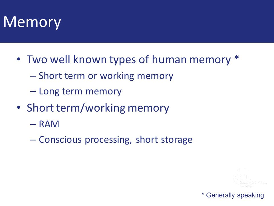 Memory Two well known types of human memory *