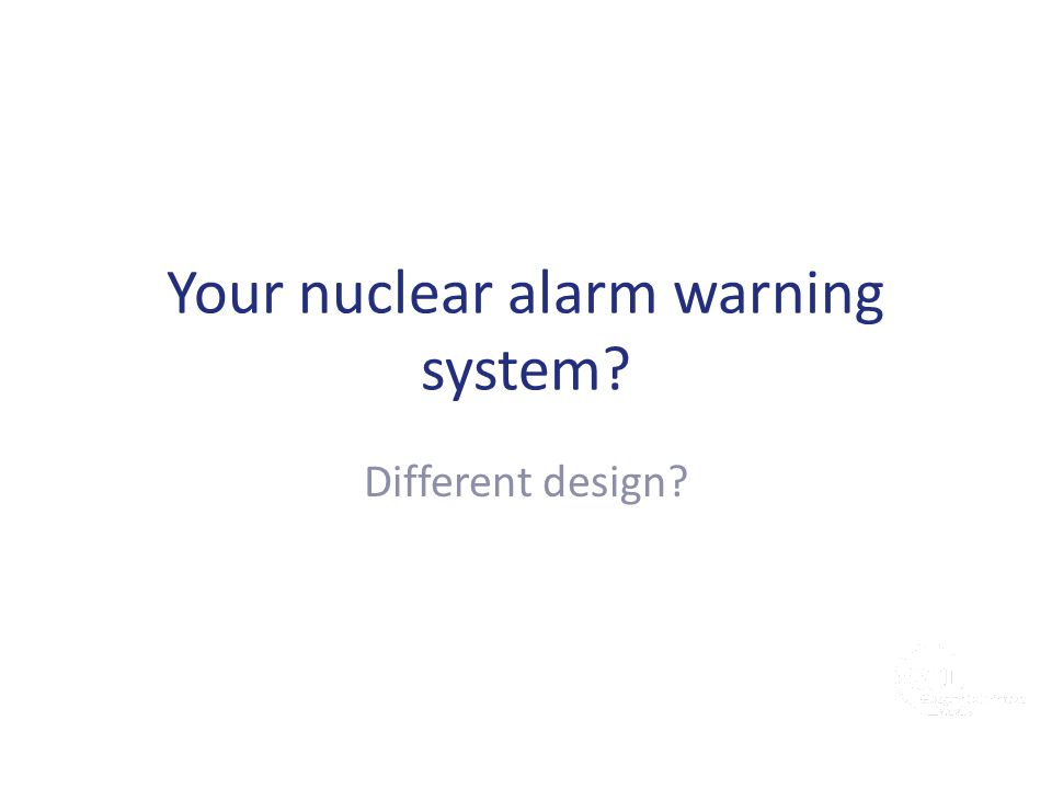 Your nuclear alarm warning system