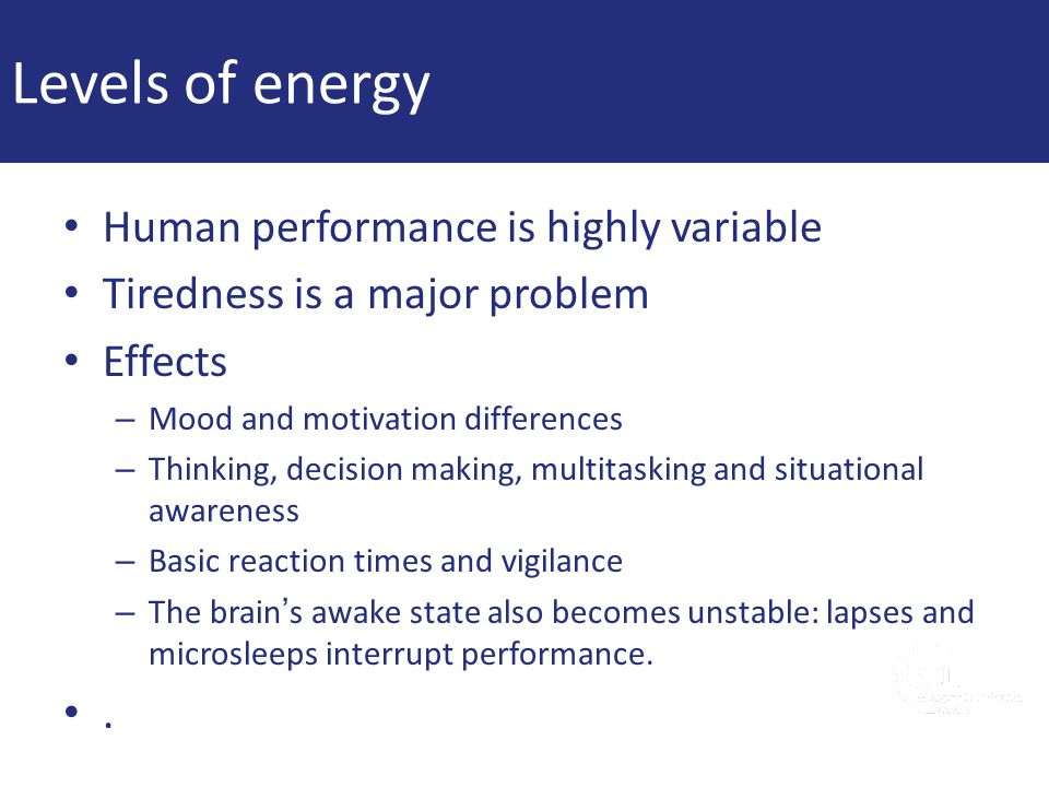 Levels of energy Human performance is highly variable