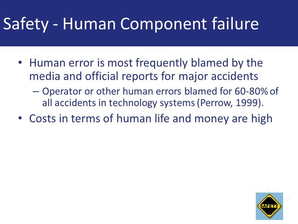 Safety - Human Component failure