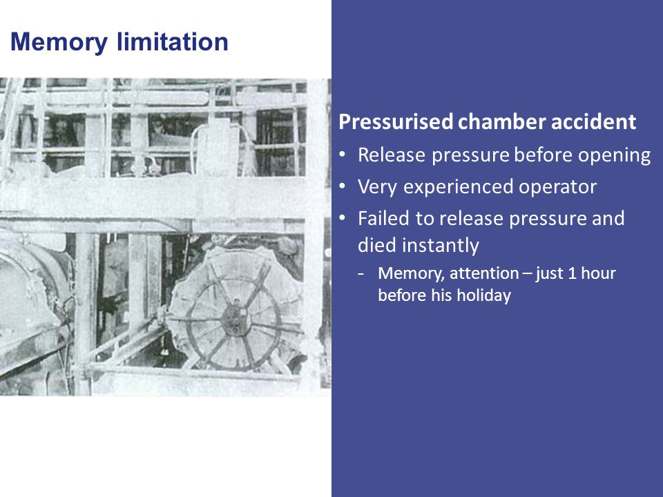 Memory limitation Pressurised chamber accident