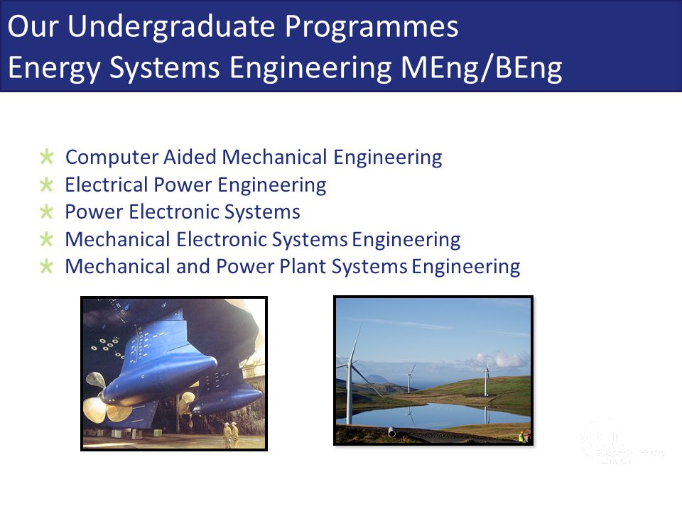 Our Undergraduate Programmes Energy Systems Engineering MEng/BEng