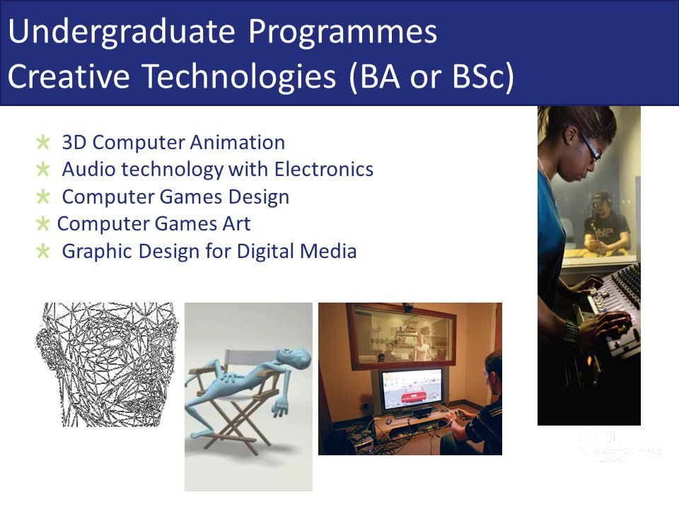 Undergraduate Programmes Creative Technologies (BA or BSc)