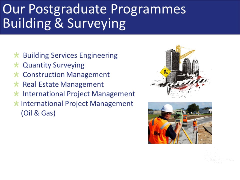 Our Postgraduate Programmes Building & Surveying