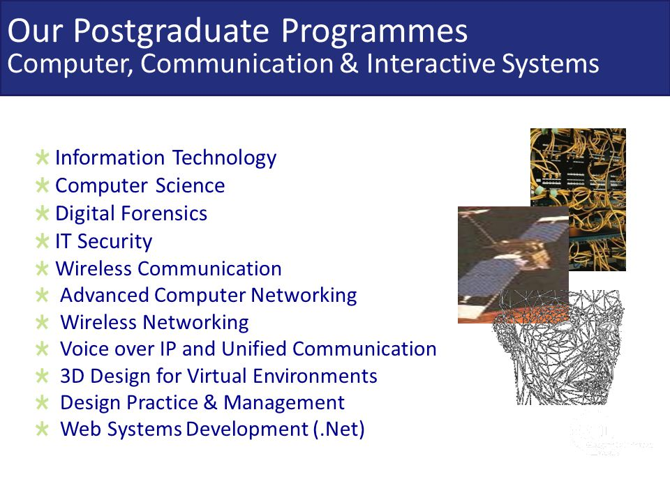 Our Postgraduate Programmes Computer, Communication & Interactive Systems