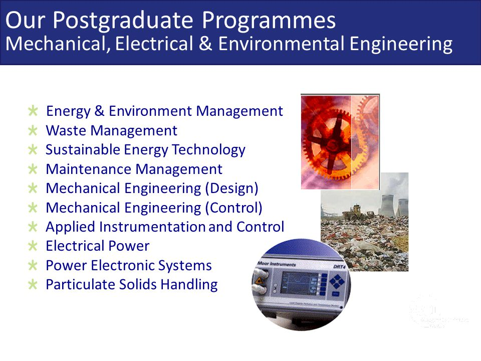 Our Postgraduate Programmes Mechanical, Electrical & Environmental Engineering