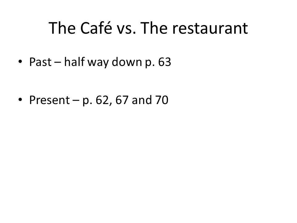 The Café vs. The restaurant