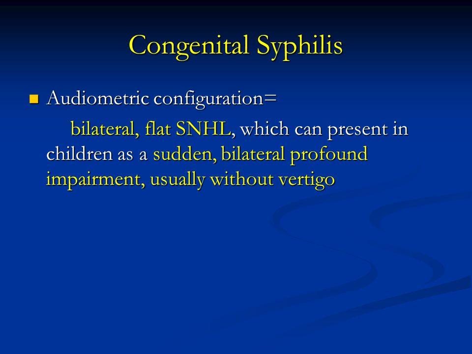 Congenital Syphilis Audiometric configuration=
