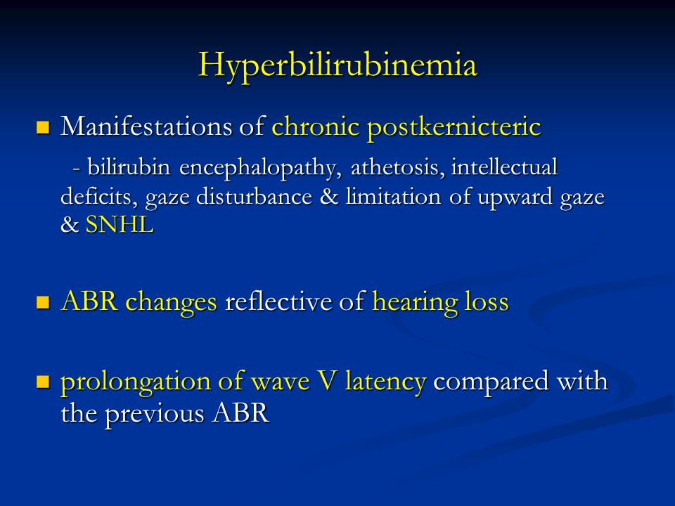 Hyperbilirubinemia Manifestations of chronic postkernicteric
