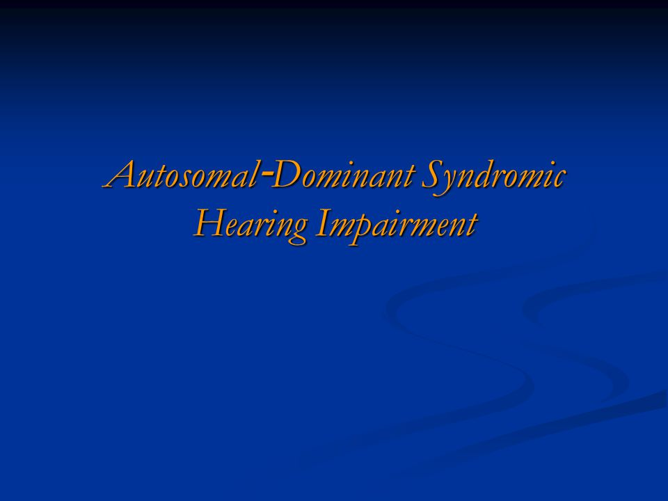 Autosomal-Dominant Syndromic Hearing Impairment