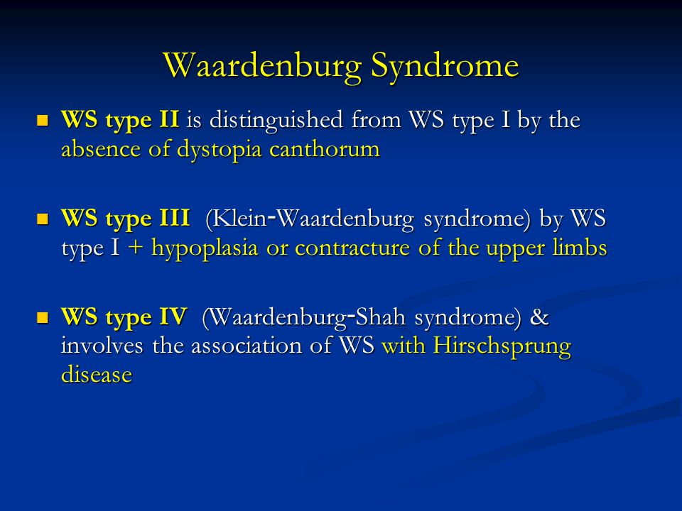 Waardenburg Syndrome WS type II is distinguished from WS type I by the absence of dystopia canthorum.