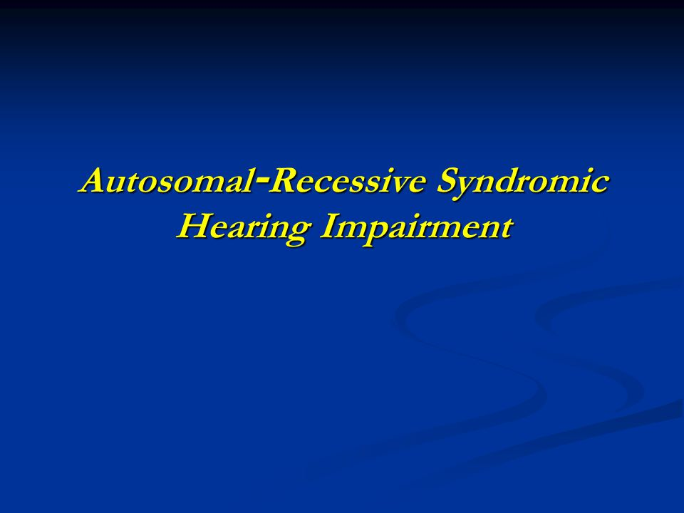 Autosomal-Recessive Syndromic Hearing Impairment