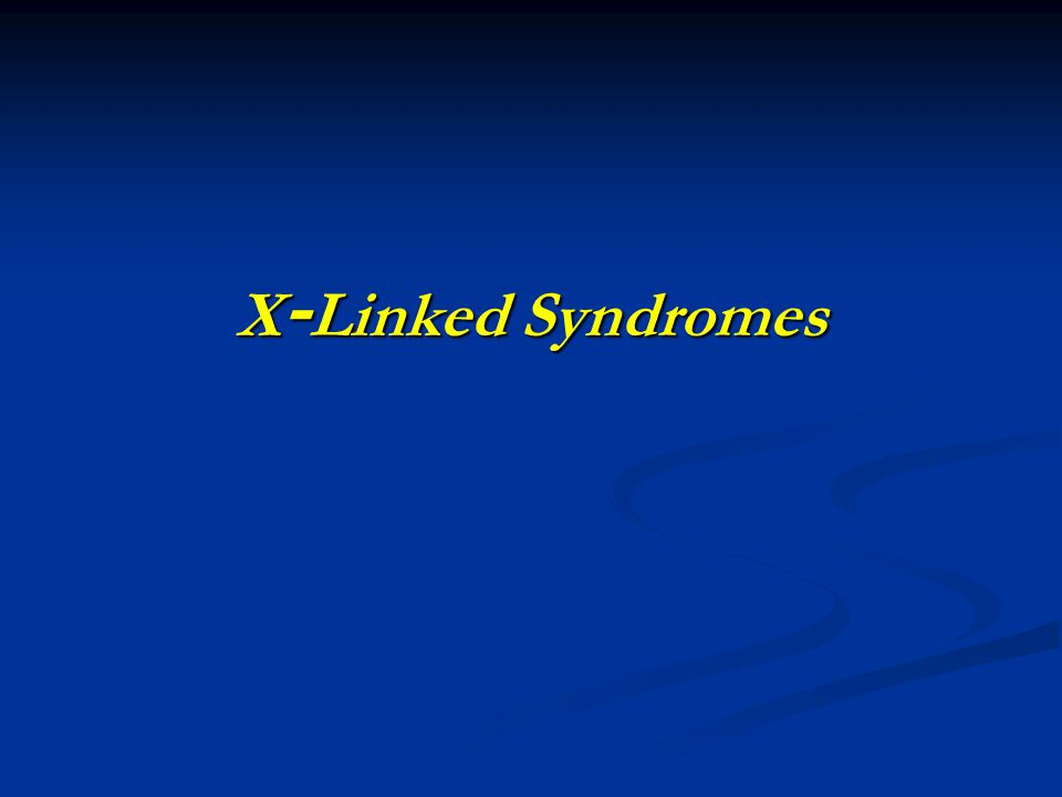 X-Linked Syndromes